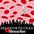 Memory Rain RED DIAMOND DOGS