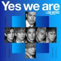 Yes we are 三代目 J SOUL BROTHERS from EXILE TRIBE