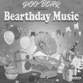 Poo Bear Presents: Bearthday Music プー・ベア